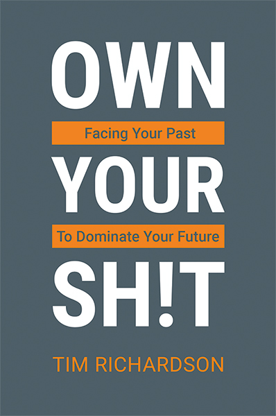Own Your Shit by Tim Richardson